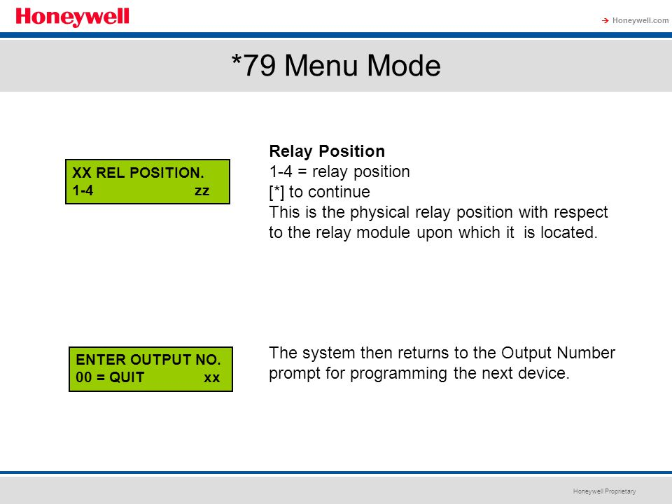 *79 Menu Mode Relay Position 1-4 = relay position [*] to continue